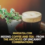 the mixing of coffee and tea