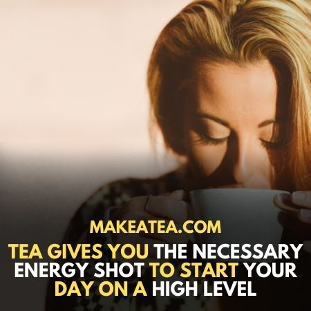 Tea benefit throughout the day