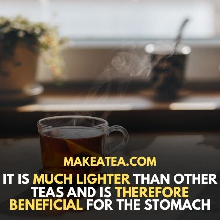 It's lighter characteristic makes this tea beneficial for the stomach.