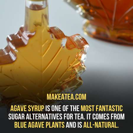 agave syrup is a best sweetener.
