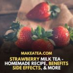 Homemade Recipes,benefits,Side Effects and Many More related to Strawberry Milk Tea